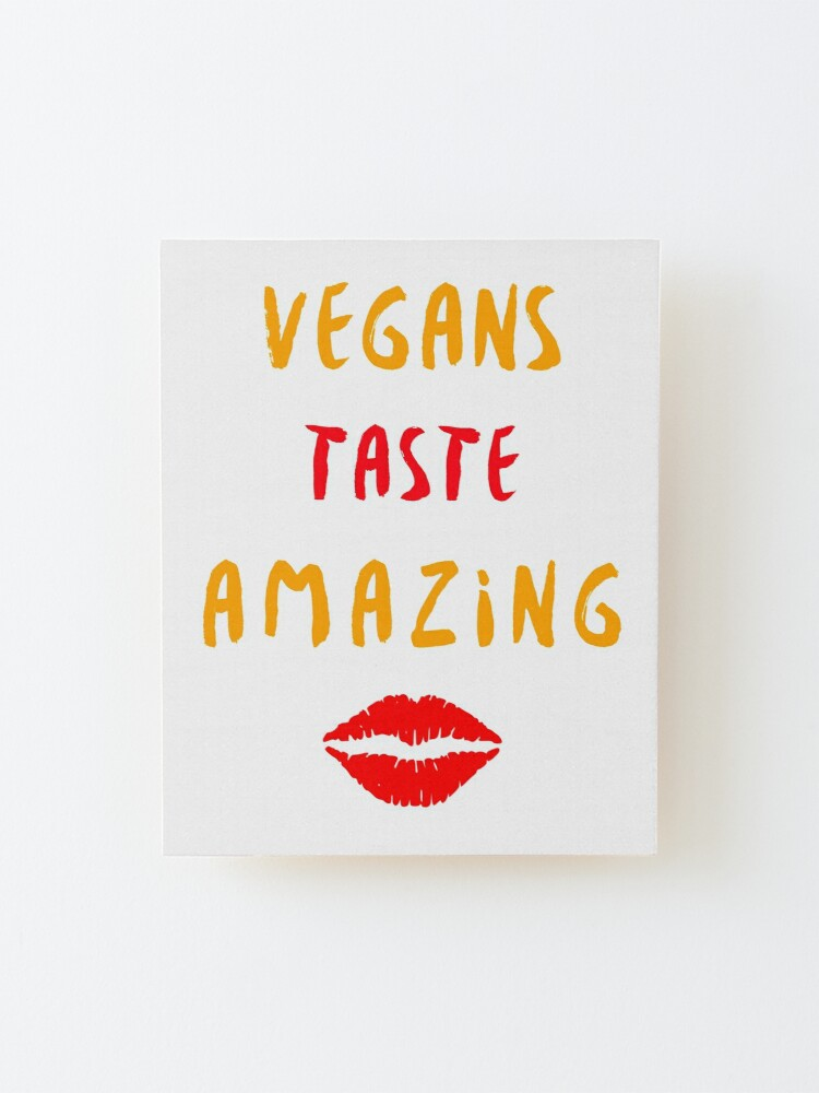 Alternate view of Vegans Taste Amazing with Lips Mounted Print