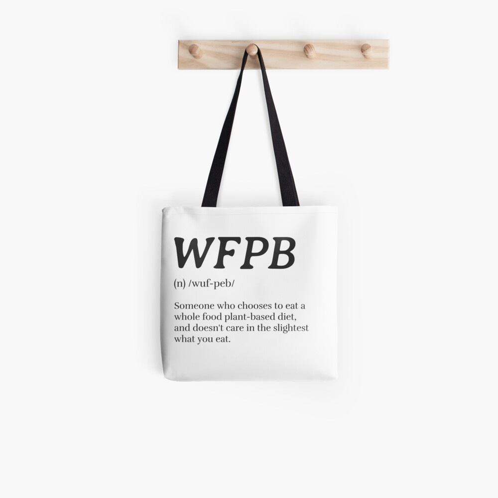 WFPB Definition (Whole Food Plant Based) Tote Bag