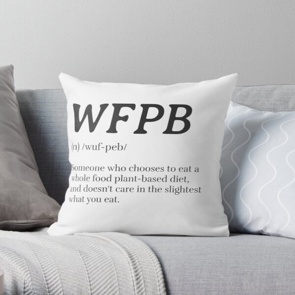 WFPB Definition (Whole Food Plant Based) Throw Pillow