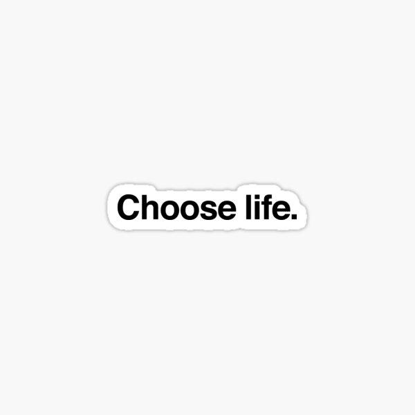 Elige la vida. (Trainspotting) Pegatina