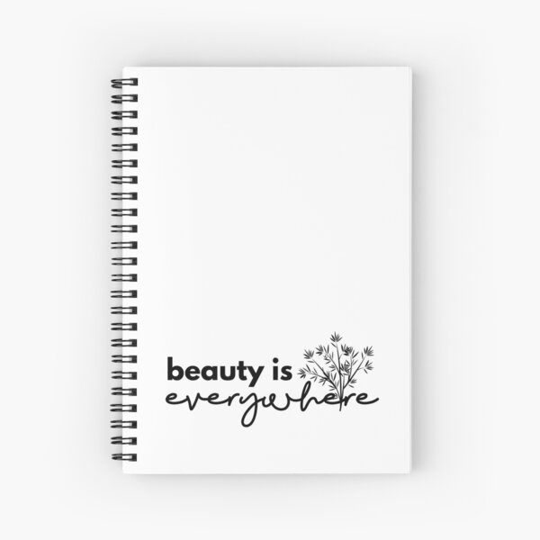 Beauty is Everywhere - Black Spiral Notebook