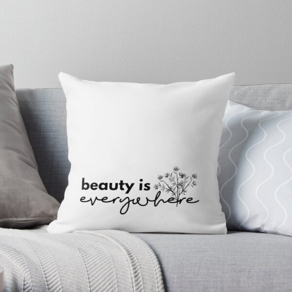 Beauty is Everywhere - Black Throw Pillow