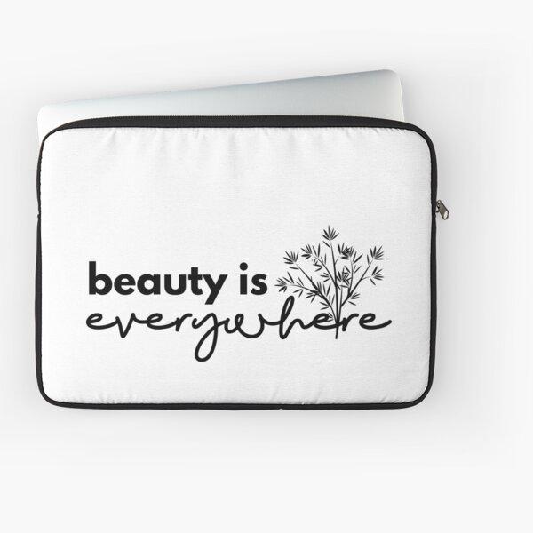 Beauty is Everywhere - Black Laptop Sleeve