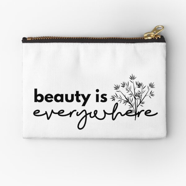 Beauty is Everywhere - Black Zipper Pouch