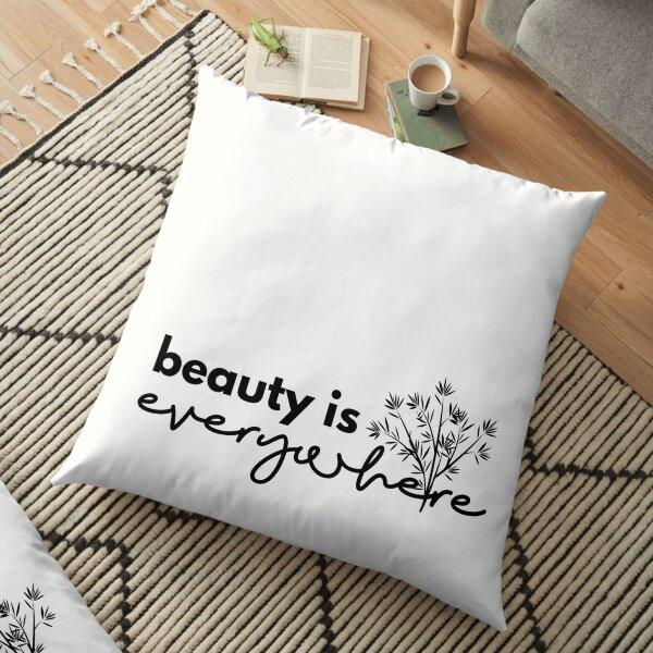 Beauty is Everywhere - Black Floor Pillow