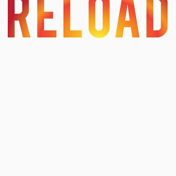 RELOAD! by Zero887