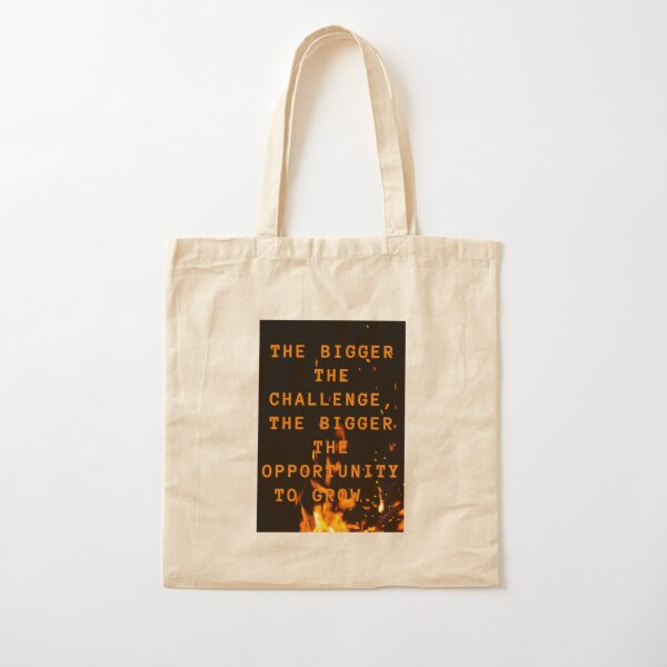 the bigger the challenge the bigger the opportunity for growth Cotton Tote Bag