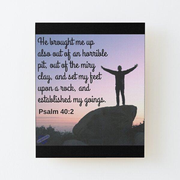 Psalm 40:2 Wood Mounted Print