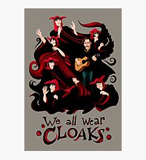 We All Wear Cloaks Photographic Print