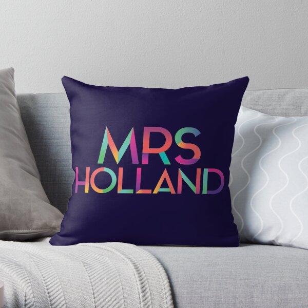 Mrs Holland Throw Pillow