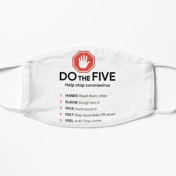 DO the Five. Help Stop #Coronavirus Flat Mask