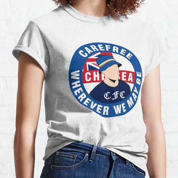 Chelsea - Carefree Wherever We May Be Classic T-Shirt