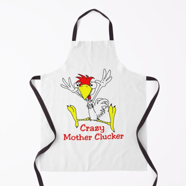 Crazy Mother Clucker Chicken  Apron