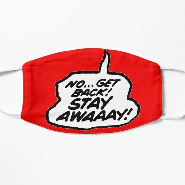 Stay Away! Flat Mask