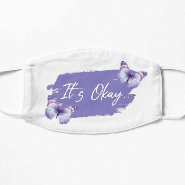 it's okay to not be okay!! Mask