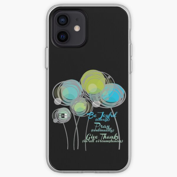 Be Joyuful Pray Continually Give Thanks in all Circumstances iPhone Soft Case