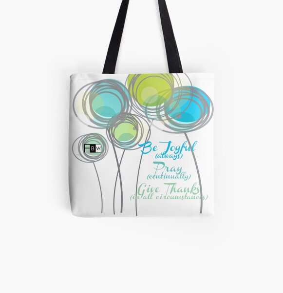 Be Joyuful Pray Continually Give Thanks in all Circumstances All Over Print Tote Bag