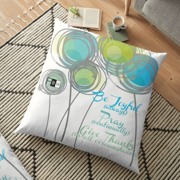 Be Joyuful Pray Continually Give Thanks in all Circumstances Floor Pillow