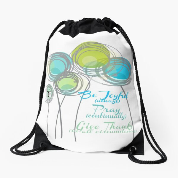 Be Joyuful Pray Continually Give Thanks in all Circumstances Drawstring Bag