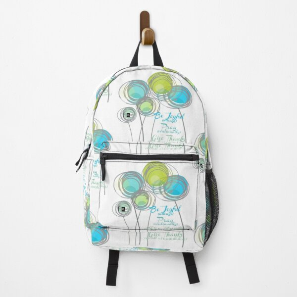 Be Joyuful Pray Continually Give Thanks in all Circumstances Backpack