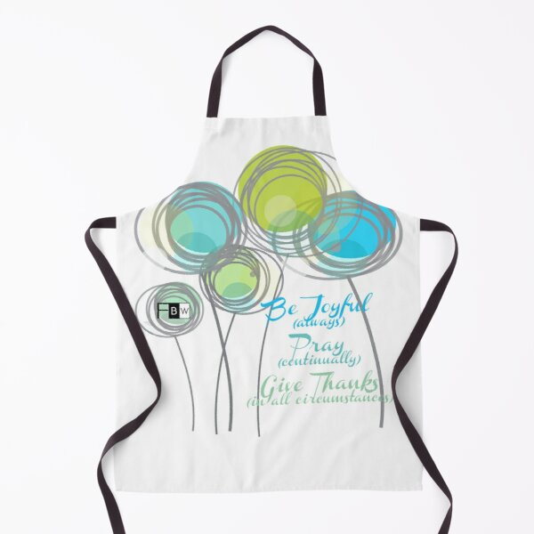 Be Joyuful Pray Continually Give Thanks in all Circumstances Apron