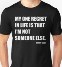 My One Regret in Life Unisex T-Shirt