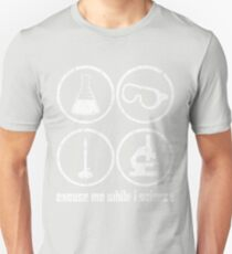 Excuse Me While I Science: Safety Goggles Required - White Text Version Unisex T-Shirt