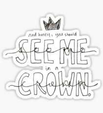 And Honey, You Should See Me in a Crown Sticker