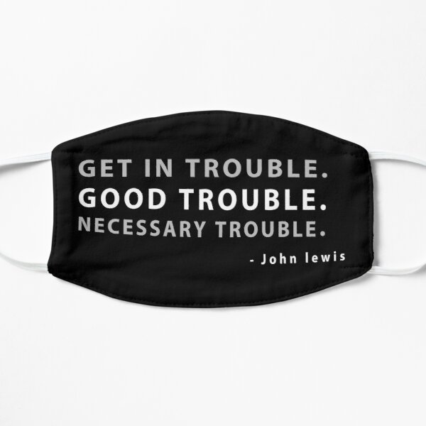 Good Trouble, john lewis quotes Mask