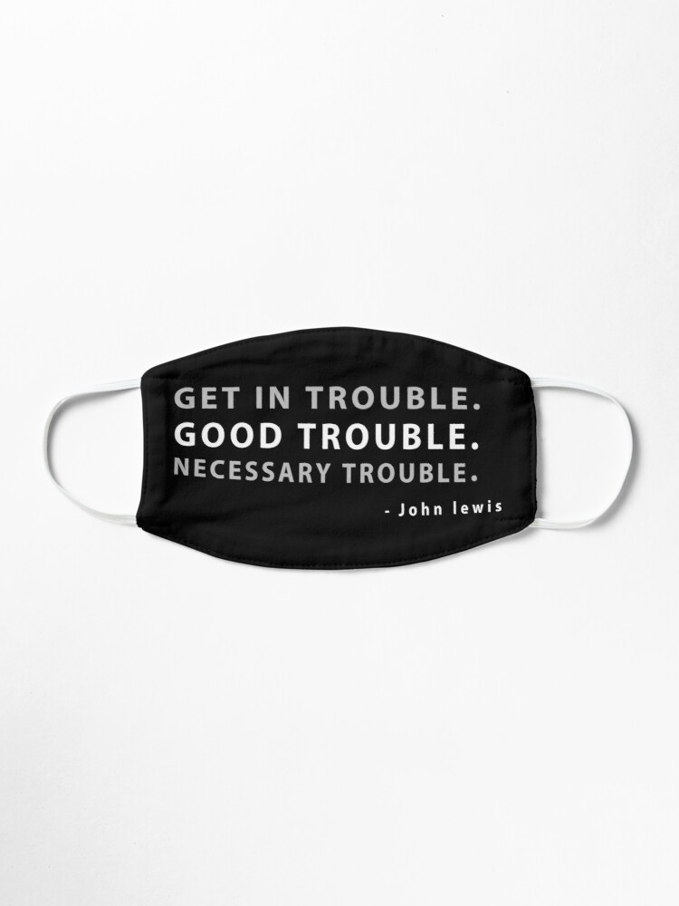Alternate view of funny mask, good trouble john lewis quotes Mask