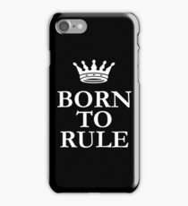 Born To Rule iPhone Case/Skin