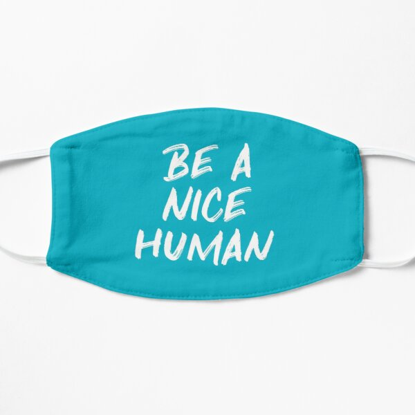 Be a Nice Human - Blue Motivational Quote Mask