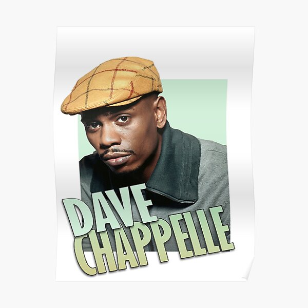 Dave Chappelle Shirt Poster