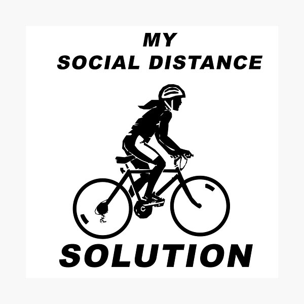 Bicycle - My Social Distance Solution Photographic Print