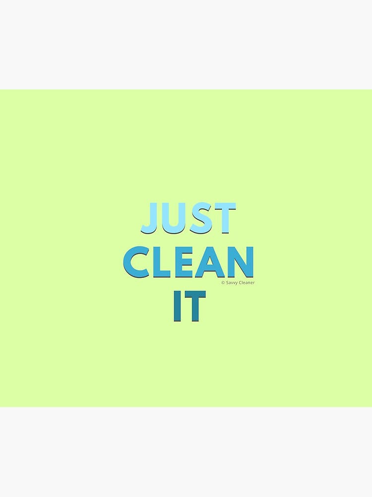 Just Clean It by SavvyCleaner