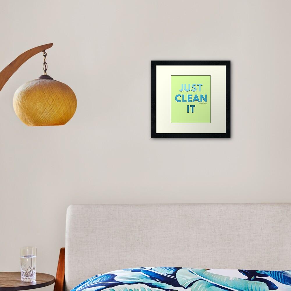 Just Clean It Framed Art Print
