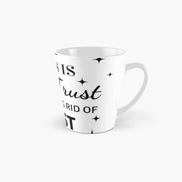 Faith, Trust & Dust Funny Cleaning Shirt Tall Mug