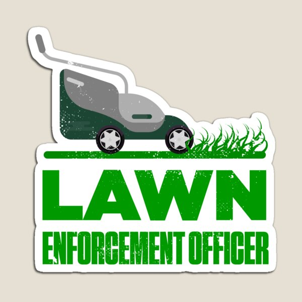 Lawn Enforcement Officer With Mover Funny Gardening Distressed Magnet