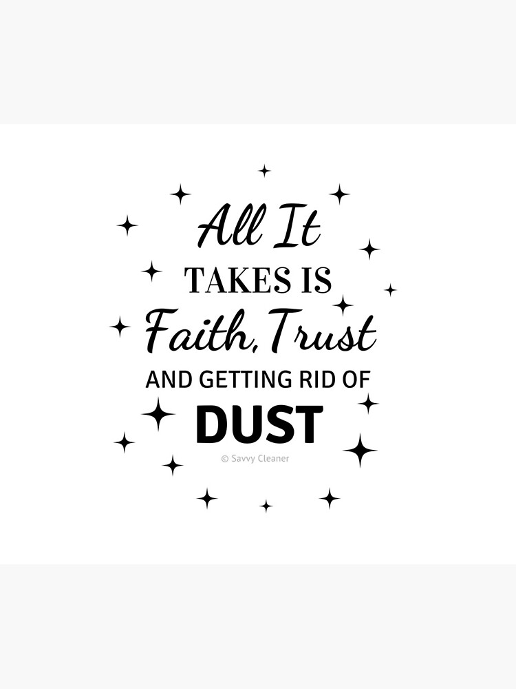 Faith, Trust & Dust Funny Cleaning Shirt by SavvyCleaner