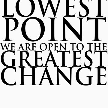 When we hit our lowest point... (For Light-Colored Shirts) by Eudaemons