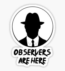 Observers are here Sticker