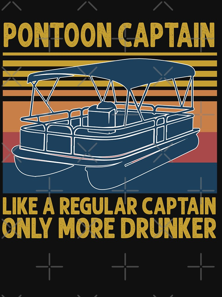 Pontoon Captain Like A regular Captain Only More Drunker Vintage retro  by HBgraphic
