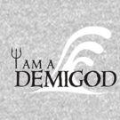 I Am A Demigod by Fiona Boyle