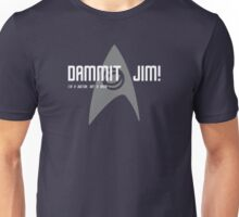 Dammit Jim! Unisex T-Shirt