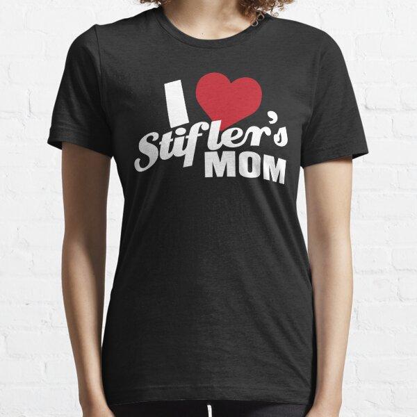 I Love Stiflers Mom Essential T-Shirt