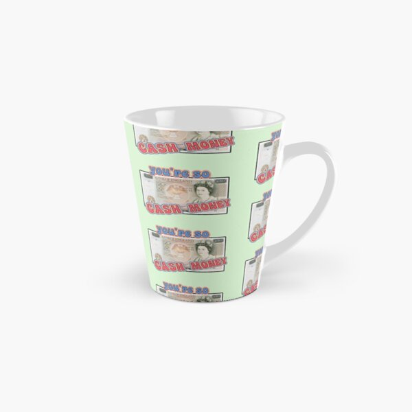 You're so Cash money Tall Mug