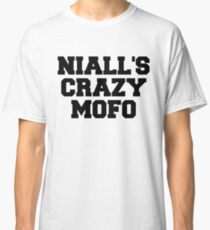 "One Direction - ""Niall's crazy mofo"" Classic T-Shirt"