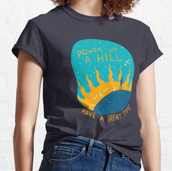 POWER UP A HILL Classic T-Shirt
