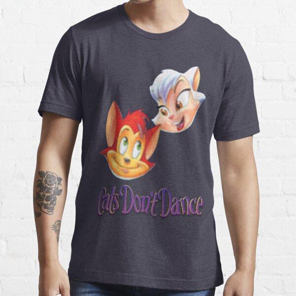 Cats Don't Dance Essential T-Shirt