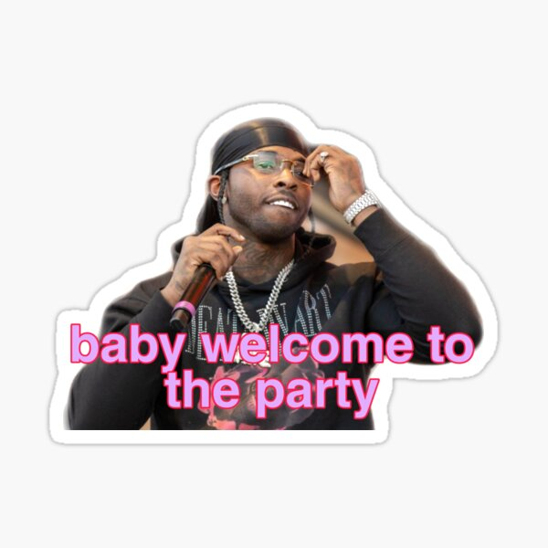 Pop Smoke Baby Welcome To The Party Sticker